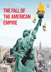 Search netflix The Fall of the American Empire
