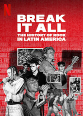 Search netflix BREAK IT ALL: The History of Rock in Latin America
