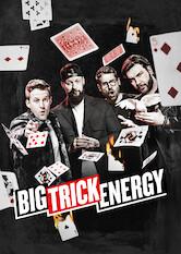 Search netflix Big Trick Energy